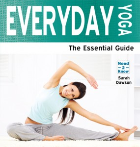 Everyday Yoga - The Essential Guide