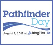 Pathfinder Day at BlogHer 2012