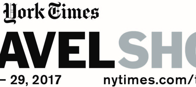 The New York Times Travel Show – 2017, The Year to Travel